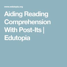 Aiding Reading Comprehension With Post-Its | Edutopia