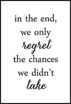 Take the chance...