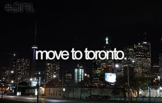 Toronto - maybe someday All About Canada, Moving To Toronto, I Miss My Family, Word Poster, 100 Things To Do, Maybe Someday, Sick Kids, Best Places To Live, Before I Die