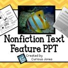 This presentation works perfectly by itself, however was intended to compliment my Nonfiction Text Feature Activities with Real Nonfiction Articles...