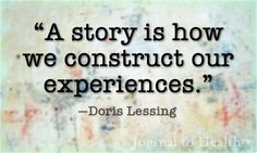 Doris Lessing quote | Are you happy with your story? #quote JournaltoHealth.com