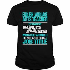 ENGLISH LANGUAGE ARTS TEACHER - BADASS T3, Order HERE ==> https://www.sunfrog.com/LifeStyle/ENGLISH-LANGUAGE-ARTS-TEACHER--BADASS-T3-Black-Guys.html?id=41088