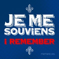 """""""Je me souviens"""" is the official motto of the province of Québec and means """"I remember."""" It was first used in 1883 when the motto was carved in stone beneath the coat of arms at the provincial Parliament building. Today, you'll find the motto throughout the province, and also stamped onto all provincial license plates. Please visit http://www.memere.org/ for more information about the Mémère Project!"""
