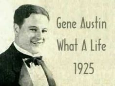 Gene Austin: What A Life (1925)