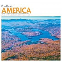 Dan Deacon - America.  Despite having a full orchestra for a good portion of this album, it feels less 'musical' than Bromst.