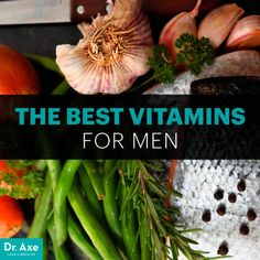 Best vitamins for men - Dr. Axe