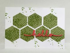 handmade card from Nice things Ingen ... punched hexagons form a pattern ... stacked die cut hello ... Stampin' Up!