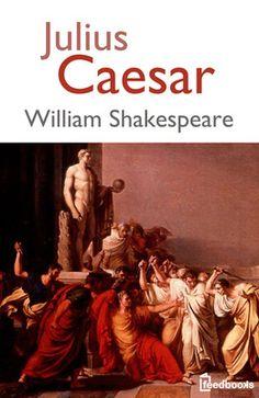 Julius Caesar by William Shakespeare = my favorite of Shakespeare's plays! :)