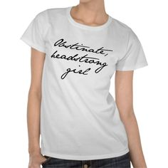 Pride and prejudice t shirt.... yes yoy gotta love Lady Catherine Debourgh