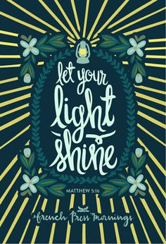 "French Press Mornings - Matthew 5:16 ""Let your light shine"""