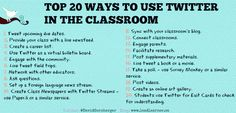 20 ways to use Twitter in the classroom.