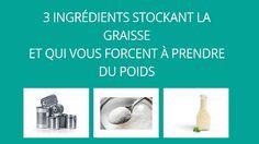 3 Ingrédients Stockant La Graisse Et Qui Vous Forcent A Prendre Du Poids