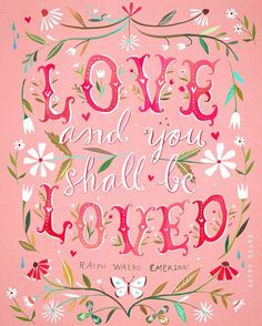 "@katieisadaisy ""Love and you shall be loved"""