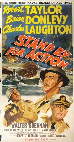 Charles Laughton, Robert Taylor, and Brian Donlevy in Stand by for Action Ww2 Posters, Old Movie Posters, Classic Movie Posters, Movie Poster Art, Classic Movies, Vintage Posters, Classic Tv, Old Movies, Vintage Movies