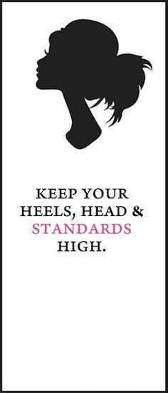 My Fair Manners: New Life Motto- Keep Your Heels High