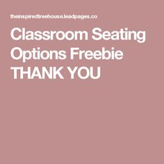 Classroom Seating Options Freebie THANK YOU