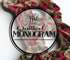 Tutorial: How to Make a Quilled Monogram ok instructions still looking for a better technique