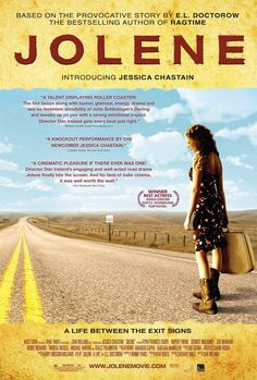 """Jolene (2008) A teenage orphan spends ten years traveling cross-country experiencing life, love and heartbreak. Based on E.L. Doctorow's story, """"Jolene: A Life.""""  With Jessica Chastain"""