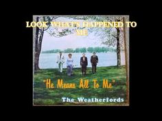 ▶ Look What's Happened To Me The Weatherfords - YouTube