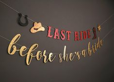 last ride before shes a bride rodeo bachelorette party banner western theme party nash bash cowgirl glitter banners cursive banner Cowgirl Bachelorette Parties, Bachelorette Party Banners, Bachlorette Party, Bachelorette Weekend, Western Theme, Ride Rodeo, Sell Things, Party Ideas, Sorority Shirts