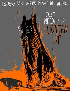 """""""just lighten up"""" they say. i took their advise and set myself on fire. now it's your turn to get engulfed with my fiery rage and see what it feels like to be put in my shoes. Bd Art, Rasengan Vs Chidori, Vent Art, A Silent Voice, She Wolf, Dark Quotes, My Demons, Werewolf, Dark Art"""
