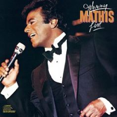 Johnny Mathis Live -