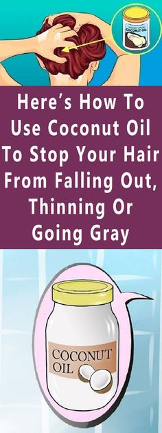 Here's How To Use Coconut Oil To Stop Your Hair From Falling Out, Thinning Or Going Gray #hair #beauty #diy #health #face #remedy
