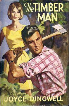 The Timber Man by Joyce Dingwell published by Mills and Boon in 1964