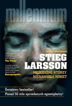 Mężczyźni, którzy nienawidzą kobiet | Stieg Larsson - Seria Millenium