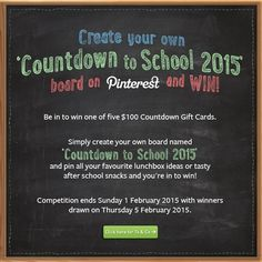 Simply create your own board named 'Countdown to School 2015' and pin all your favourite lunchbox ideas or tasty after school snacks and you're in to win!