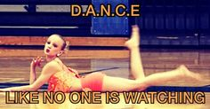 dance like no one is watching! My new modo! ( or however its spelled)