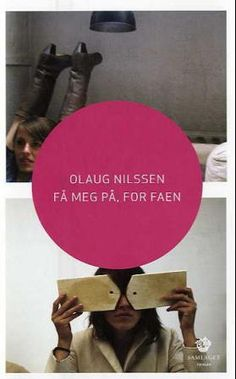 """""""Få meg på, for faen - roman"""" av Olaug Nilssen"""