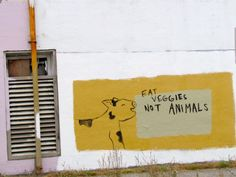 eat veggies, not animals