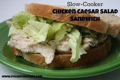 Polish The Stars: Slow-Cooker Chicken Caesar Salad Sandwich