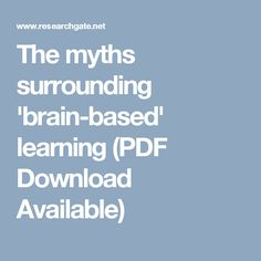 The myths surrounding 'brain-based' learning (PDF Download Available)