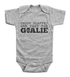 Daddy Slapped One Past the Goalie / Funny Hockey Bodysuit for