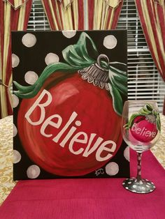 """Believe"" canvas and wine glass painting party, instructor sa.ples by Kim Cesaretti, Party Arty with Kim Cesaretti 3 canvas art, canvas ideas painting, canvas ideas diy pictures Christmas Signs, Christmas Art, Christmas Projects, Simple Christmas, Winter Christmas, Christmas Decorations, Christmas Ornaments, Christmas Ideas, Minimal Christmas"