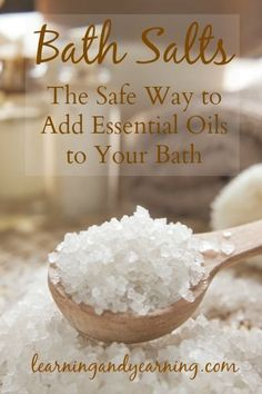 Bath Salts: The Safe Way to Add Essential Oils to Your Bath