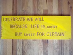 life is short but sweet