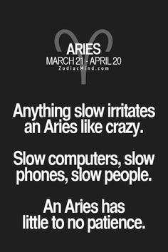 Definitely ME. Have very little patience for anything.