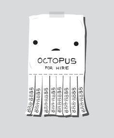 Octopus for Hire (this makes me think of jake lol) Funny Commercials, Funny Ads, Hilarious, Make Me Happy, Make Me Smile, Illustrations, Illustration Art, Commercial Ads, Wreck This Journal