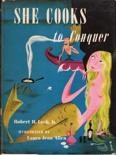 She Cooks to Conquer. Illustrated by Laura Jean Allen.