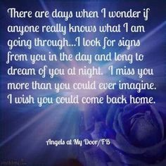 I wish you could come back home!
