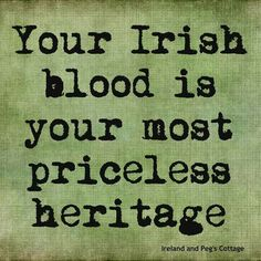 Irish Blood = Priceless