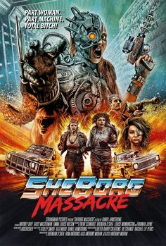 Sheborg Massacre (2016) Horror Movie Posters, Cinema Posters, Movie Poster Art, Film Posters, Horror Movies, Comedy Movies, Old Sci Fi Movies, Action Movies, Indie Movies