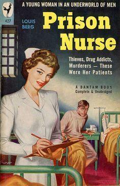 Prison Nurse by Louis Berg. Cover art by William Shoyer. Pulp Fiction Book, Pulp Novel, Fiction Novels, Nursing Books, Funny Nursing, Nursing Quotes, Nursing Memes, Vintage Nurse, Vintage Girls