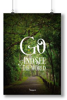 Motivation: Go and see the world. www.keepgo.in #poster #motivation #quote #travel #keepgoin