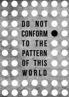 Do not conform to the pattern of this world, but be transformed by the renewing of your mind. Then you will be able to test and approve what God's will is—his good, pleasing and perfect will. The Words, Cool Words, Great Quotes, Quotes To Live By, Inspirational Quotes, Motivational, Words Quotes, Me Quotes, Wisdom Quotes