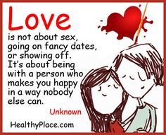 Quote: Love is not about sex, going on fancy dates, or showing off. It's about being with a person who makes you happy in a way nobody else can. Marriage Relationship, Love And Marriage, Relationship Sayings, Relationships, Just You And Me, Are You Happy, I'm Happy, Sex And Love, New Love