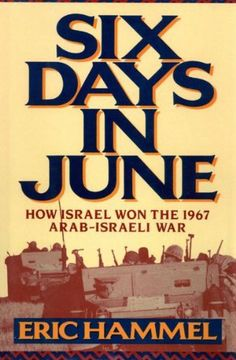 Six Days in June: How Israel Won the 1967 Arab-Israeli War by Eric Hammel. $8.86. http://www.letrasdecanciones365.com/detailp/dpeyr/Be0y0r2kIyPnG7sGvQn.html. Author: Eric Hammel. Publisher: Pacifica Military History (July 21, 2009). 480 pages. SIX DAYS IN JUNEHow Israel Won the 1967 Arab-Israeli WarEric HammelDistinguished military historian Eric Hammel becomes the first chronicler of the 1967 SixDay War to unite the story of development of Israel's bold brand of...